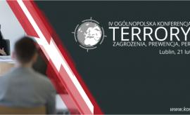 IV Ogólnopolska Konferencja Naukowa Terroryzm –...