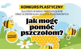 """Konkurs plastyczny dla dzieci """"Jak mogę pomóc pszczołom?"""""""