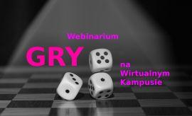 Webinarium: Gry na Wirtualnym Kampusie