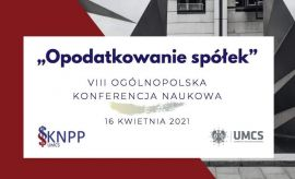 VIII OKN pt. Opodatkowanie spółek (zgłoszenia do 09.04.2021)