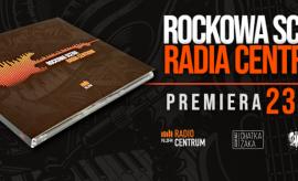 """Zgarnij płytę """"Rockowa Scena Radia Centrum"""""""