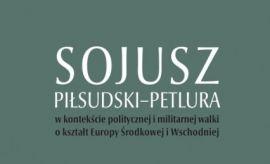 """Ukazała się praca pt. """"Sojusz Piłsudski–Petlura w..."""