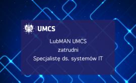 LubMAN UMCS zatrudni specjalistę ds. systemów IT