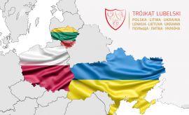 Trójkąt Lubelski - współpraca pomiędzy Polską, Ukrainą...