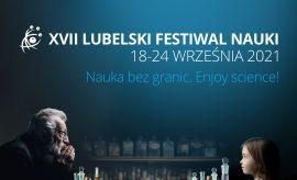 XVII LUBELSKI FESTIWAL NAUKI!