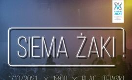 """Zapraszamy na koncert """"Siema Żaki!"""""""