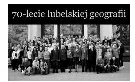 70 lat Lubelskiego Ośrodka Geograficznego