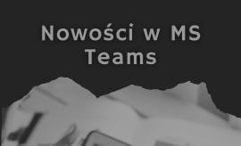 Nowości w aplikacji Teams