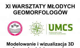 XI Warsztaty Młodych Geomorfologów 22-24.10.2018, Lublin