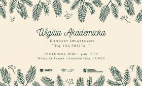 """Wigilia Akademicka i Koncert Świąteczny """"Idą, idą..."""