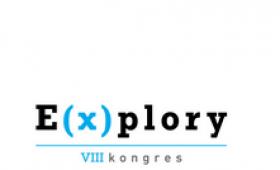 """VIII Kongres E(x)plory """"Gdzie technologia spotyka..."""