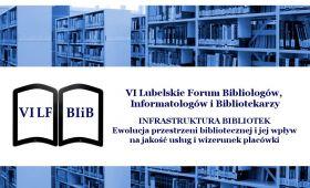 VI Lubelskie Forum Bibliologów, Informatologów i...