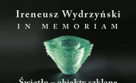 Ireneusz Wydrzyński - IN MEMORIAM