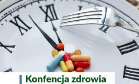 Konferencja zdrowia - Profilaktyka skutecznym kluczem do...