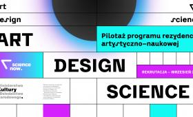 Startuje pilotażowy program rezydencji ART+DESIGN+SCIENCE