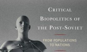 Critical Biopolitics of the Post-Soviet - open lecture