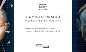 "INVITATION TO FINISSAGE ""Hominem quaero"" by Lech..."