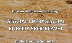 """Program Seminarium """"Glacjał i peryglacjał""""..."""
