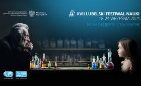 XVII Lubelski Festiwal Nauki - zapraszamy na Wydział Chemii