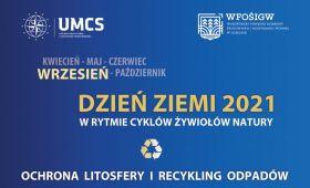 Dzień Ziemi 2021 - Ochrona litosfery i recykling odpadów