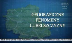 Geograficzne fenomeny Lubelszczyzny