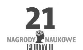 21. edycja konkursu o Nagrody Naukowe POLITYKI