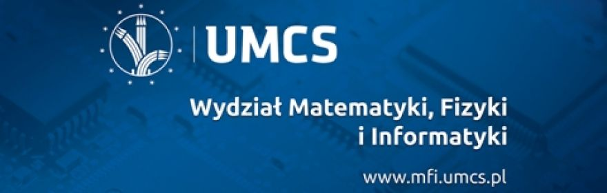 Witamy na stronie Wydziału Matematyki, Fizyki i Informatyki