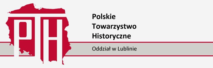 Polskie Towarzystwo Historyczne o. Lublin