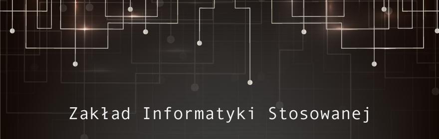 Witamy na stronie Zakładu Informatyki Stosowanej!