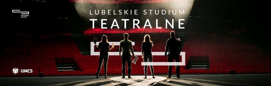 Specjalność Studium Teatralne UMCS/ CSK