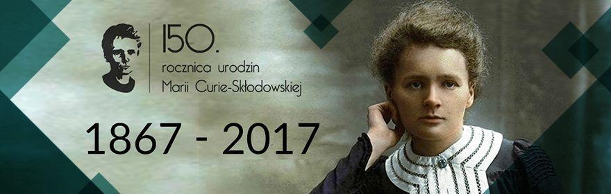 150. Rocznica Urodzin Marii Curie-Skłodowskiej