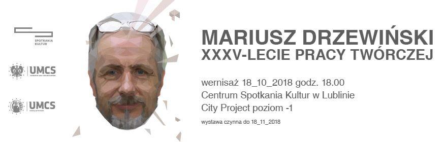 Mariusz Drzewiński XXXV-lecie pracy twórczej