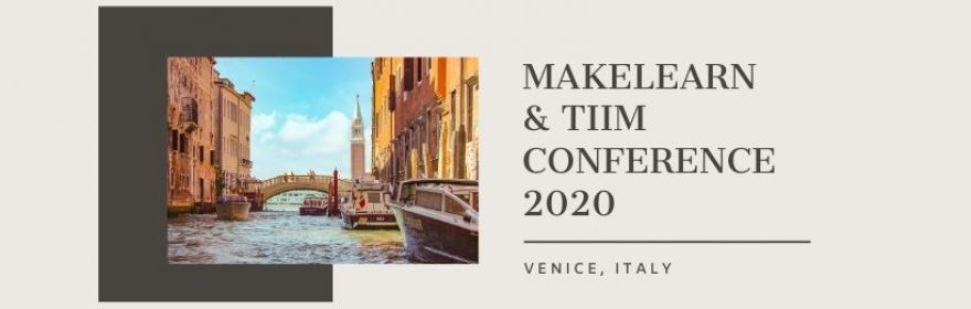 Makelearn & TIIM Conference 2020 - Venice, Italy