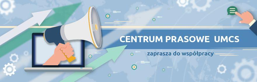 Centrum Prasowe UMCS zaprasza do współpracy!