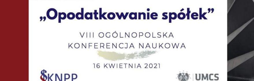 VIII OKN pt. Opodatkowanie spółek (16 kwietnia 2021 r.)