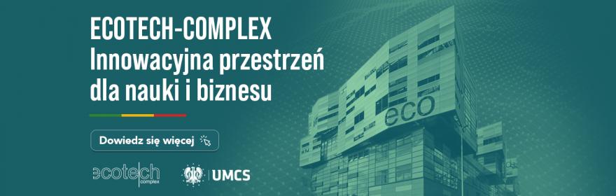ECOTECH-COMPLEX Innowacyjna przestrzeń dla nauki i biznesu