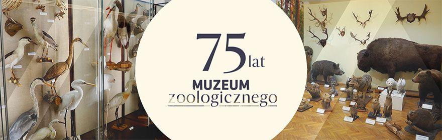 75 lat Muzeum Zoologicznego!