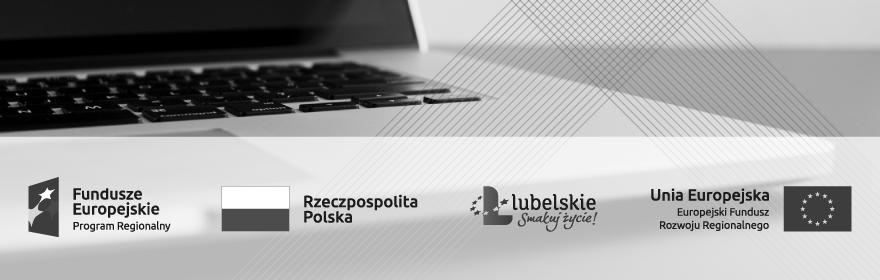 Projekt realizowany w ramach Działania 2.1 Cyfrowe lubelskie
