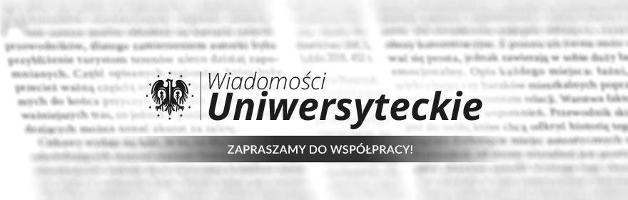 Wiadomości Uniwersyteckie UMCS. Zapraszamy do współpracy!