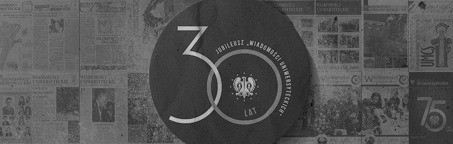 """Jubileusz 30-lecia """"Wiadomości Uniwersyteckich"""""""
