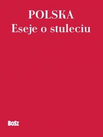 Polska. Eseje o stuleciu_www.jpg