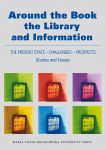 Around the Book, the Library and Information, red. M. Juda, A. Has-Tokarz, R. Malesa, Lublin 2014.jpg