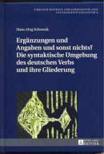 Hans-Jörg Schwenk - Ergänzungen und Angaben und sonst nichts - Die syntaktische Umgebung des deutschen Verbs und ihre Gliederung.jpg