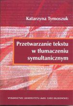 Katarzyna Tymoszuk - Przetwarzanie tekstu w tłumaczeniu symultanicznym.jpg