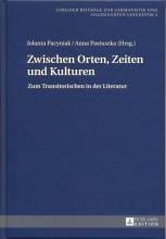 Jolanta Pacyniak, Anna Pastuszka - Zwischen Orten, Zeiten und Kulturen. Zum Transitorischen in der Literatur.jpg