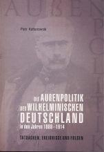 Piotr Kołtunowski Die Aussenpolitik des Wilhelminischen Deutschland in den Jahren 1888-1914. Tatsachen, Ereignisse und Folgen.jpg