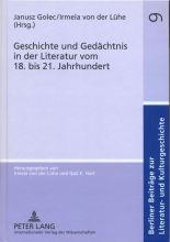 Janusz Golec, Irmela von der Lühe (red.) - Geschichte und Gedächtnis in der Literatur vom 18. bis 21. Jahrhundert.jpg
