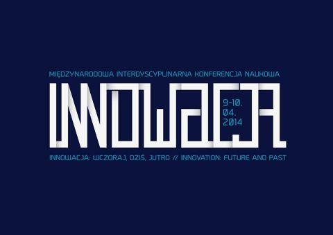 """Międzynarodowa konferencja """"Innowacja: wczoraj, dziś,..."""