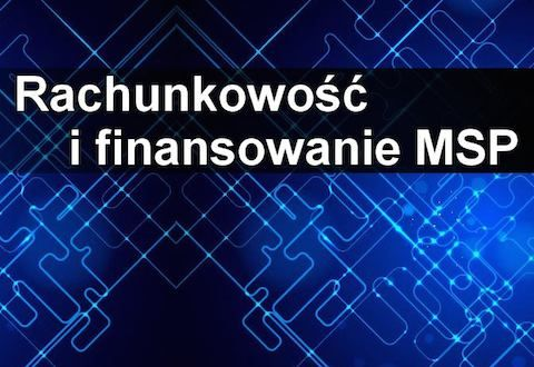 Konferencja: Rachunkowość i finansowanie MSP