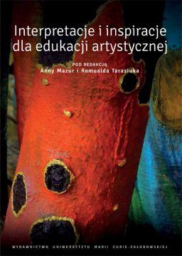 Interpretacje i inspiracje dla edukacji artystycznej